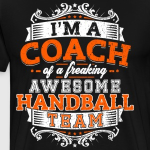 I'm a coach of a freaking awesome handball team - Men's Premium T-Shirt