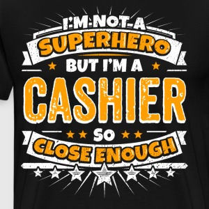 Not A Superhero But A Cashier. Close Enough. - Men's Premium T-Shirt