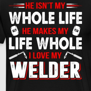 I Love My Welder T Shirt - Men's Premium T-Shirt