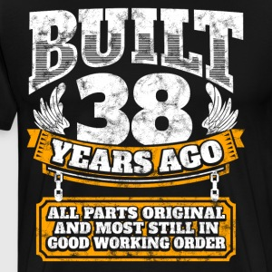38th birthday gift idea: Built 38 years ago Shirt - Men's Premium T-Shirt