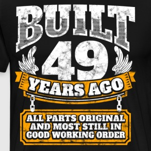 49th birthday gift idea: Built 49 years ago Shirt - Men's Premium T-Shirt