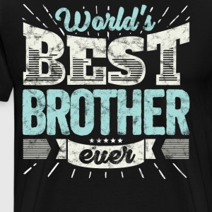 Cool family gift shirt: World's best brother ever - Men's Premium T-Shirt