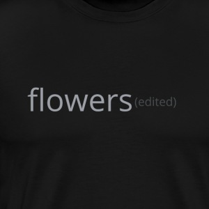 flowers (edited) - Men's Premium T-Shirt