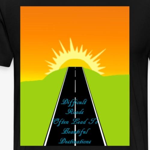 Difficult Roads - Men's Premium T-Shirt