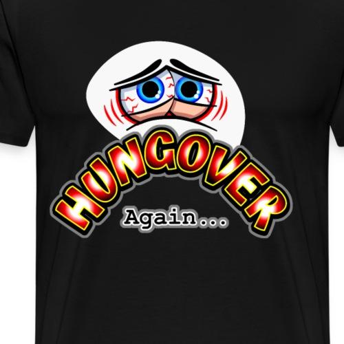 Hungover Again (Blue Eyes) - Men's Premium T-Shirt