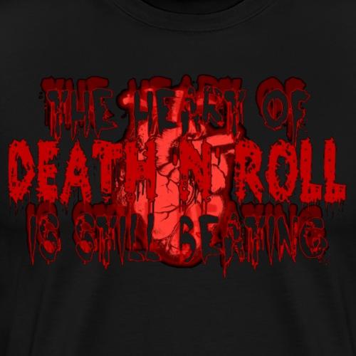 DEATH N ROLL HEART STILL BEATING - Men's Premium T-Shirt