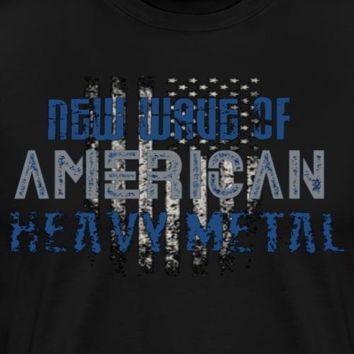 NEW WAVE OF AMERICAN HEAVY METAL - Men's Premium T-Shirt