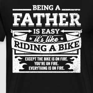Father Shirt: Being A Father Is Easy - Men's Premium T-Shirt