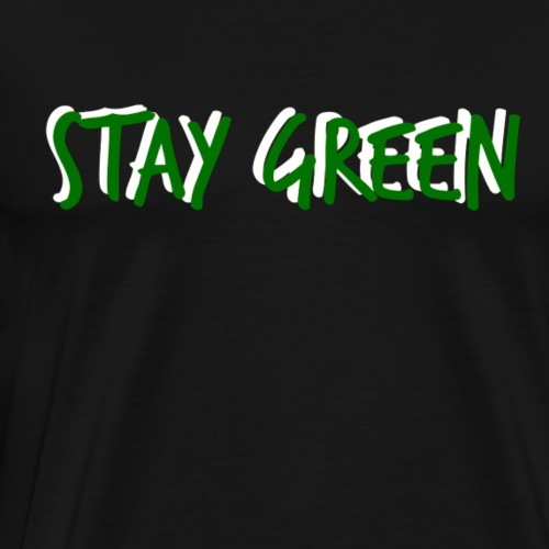 STAY GREEN - Men's Premium T-Shirt