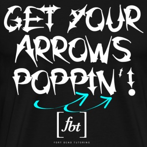 Get Your Arrows Poppin'! [fbt] 2 - Men's Premium T-Shirt