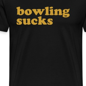 Bowling Sucks Bowl - Men's Premium T-Shirt
