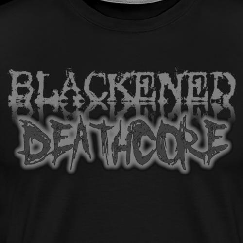 BLACKENED DEATHCORE - Men's Premium T-Shirt