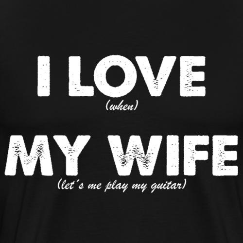 I Love My Wife Guitar Player Guitarist - Men's Premium T-Shirt