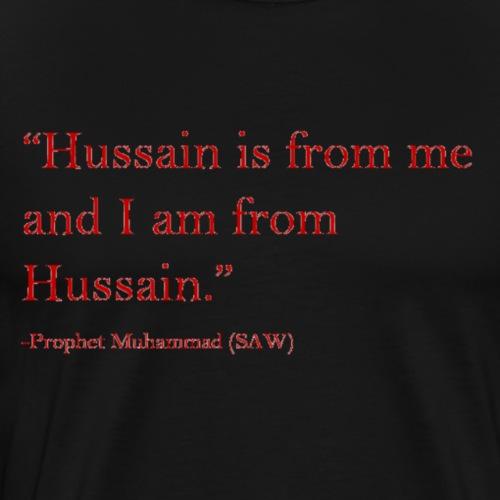 Prophet Muhammad Quote on Imam Hussain - Men's Premium T-Shirt