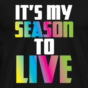 Season To Live Design 2 - Men's Premium T-Shirt