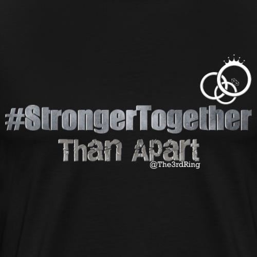 Stronger Together - Men's Premium T-Shirt