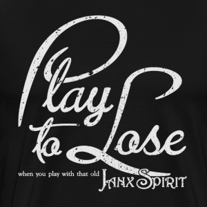 Play To Lose - Men's Premium T-Shirt