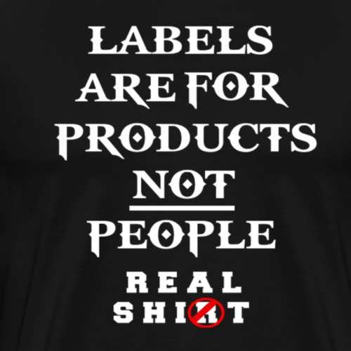 Labels Are For Products - Men's Premium T-Shirt