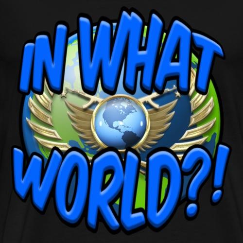 CS:GO IN WHAT WORLD?! - LOGO - Men's Premium T-Shirt