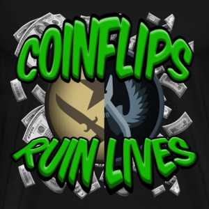 COINFLIPS RUIN LIVES - Men's Premium T-Shirt