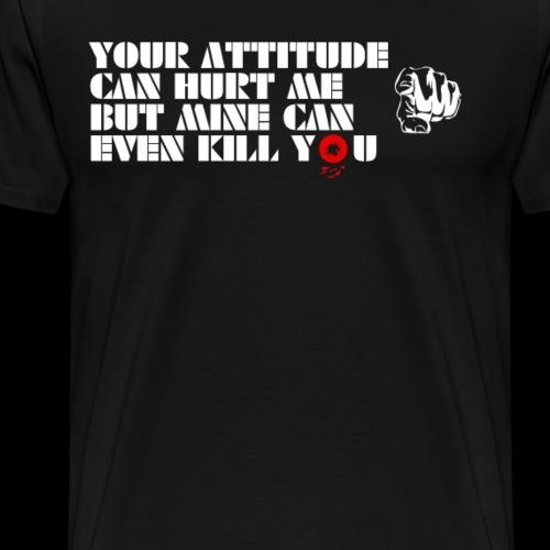 Your Attitude - Men's Premium T-Shirt