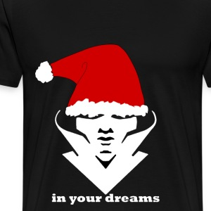IN YOUR DREAMS - Men's Premium T-Shirt