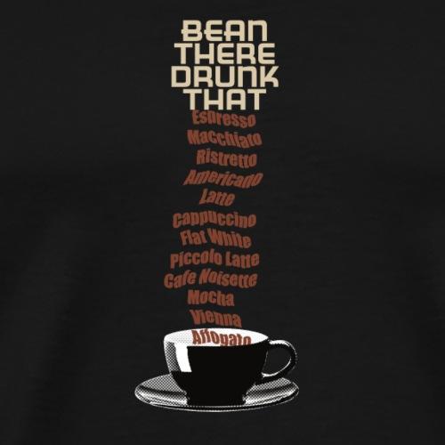 Bean there Drunk that - Men's Premium T-Shirt