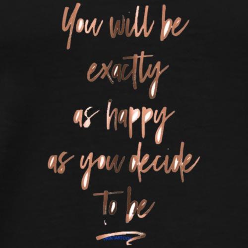 happy as u decide - Men's Premium T-Shirt