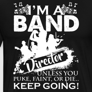 Band Director Shirt - Men's Premium T-Shirt
