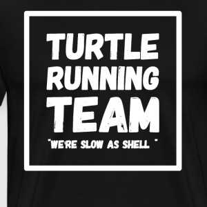 Turtle running team we're slow as hell - Men's Premium T-Shirt
