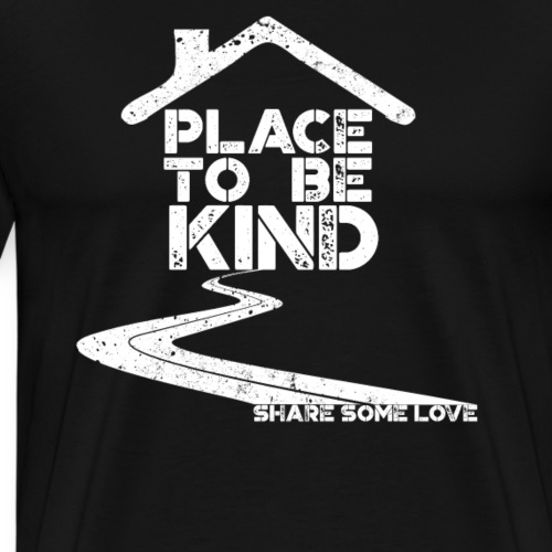 Place To Be Kind - Share Some Love - Men's Premium T-Shirt