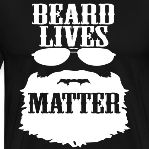 Beard Lives Matter. - Men's Premium T-Shirt