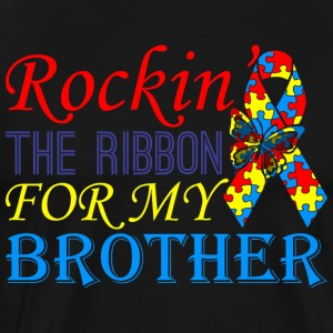 Rockin The Ribbon For My Brother Awareness - Men's Premium T-Shirt