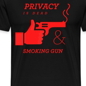 Privacy is dead and smoking gun - Men's Premium T-Shirt