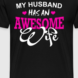 My Husband Has An Awesome Wife - Men's Premium T-Shirt