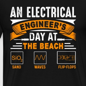 ELECTRICAL ENGINEERS DAY AT THE BEACH SHIRT - Men's Premium T-Shirt