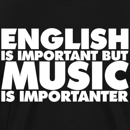 Music - English is Important - Men's Premium T-Shirt