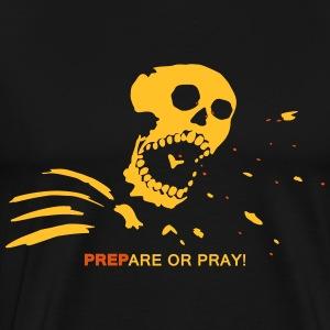 Prepper Preppers Survival - Prepare or Pray! - Men's Premium T-Shirt