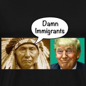 Damn Immigrants - Men's Premium T-Shirt