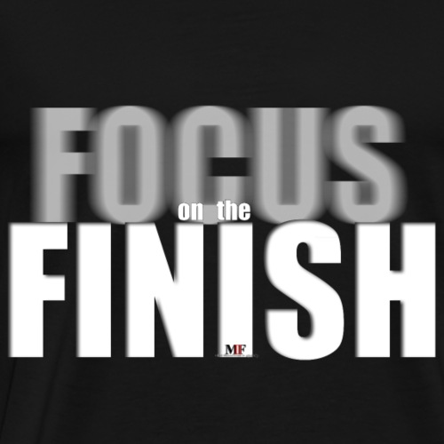 FOCUS ON THE FINSIH - Men's Premium T-Shirt