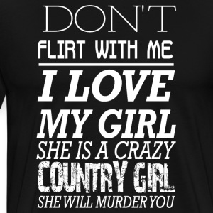 I love my girl she is a crazy country-girl - Men's Premium T-Shirt