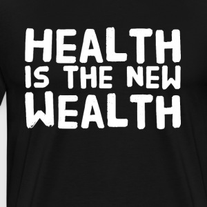 Health is the new wealth - Men's Premium T-Shirt