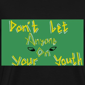 green dont let - Men's Premium T-Shirt