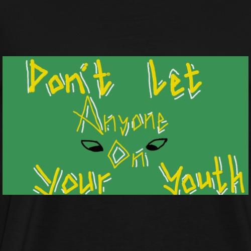 green dont let - Men's Premium T-Shirt