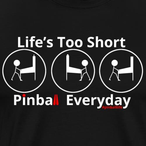 Life's Too Short - Men's Premium T-Shirt