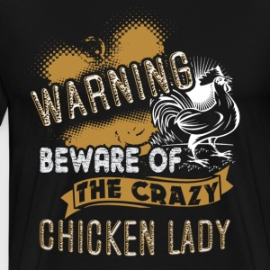 Crazy Chicken Lady Shirt - Men's Premium T-Shirt