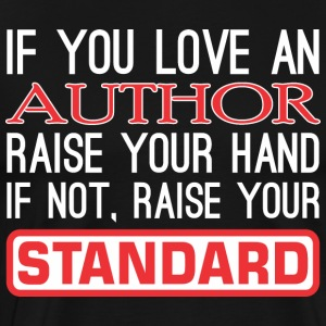 If Love Author Raise Hand Not Raise Standard - Men's Premium T-Shirt
