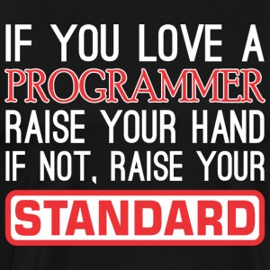 If You Love Programmer Raise Hand Raise Standard - Men's Premium T-Shirt