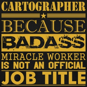 Cartographer Because Miracle Worker Not Job Title - Men's Premium T-Shirt