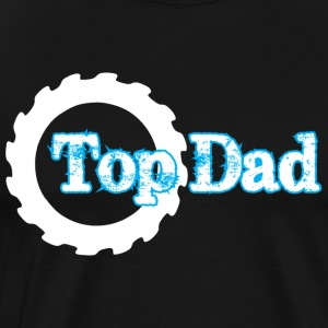 Top Dad Happy Fathers Day - Men's Premium T-Shirt